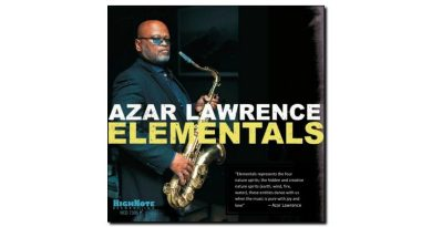 Azar Lawrence - Elementals - High Note, 2018 - Jazzespresso zh