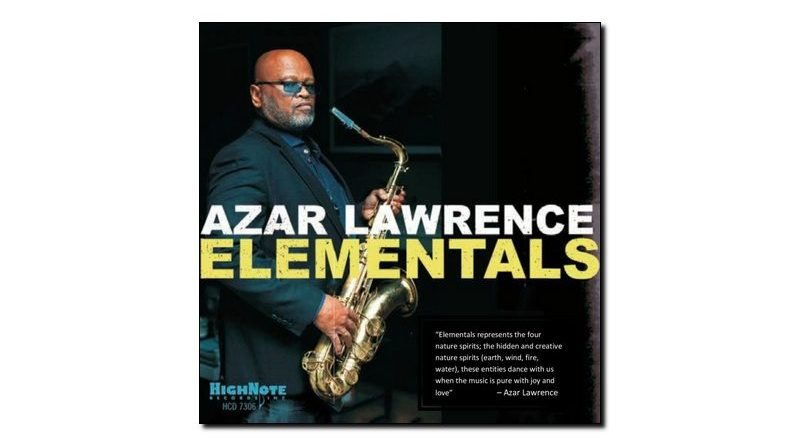 Azar Lawrence - Elementals - High Note, 2018 - Jazzespresso zh