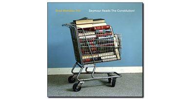 Mehldau Trio - Seymour Reads Costitution! - Nonesuch - Jazzespresso en