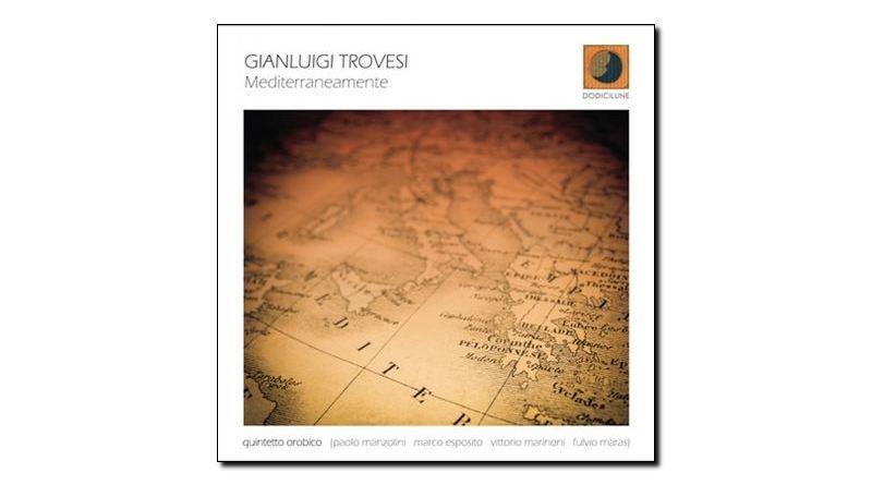 Gianluigi Trovesi - Mediterraneamente - Dodicilune - Jazzespresso en