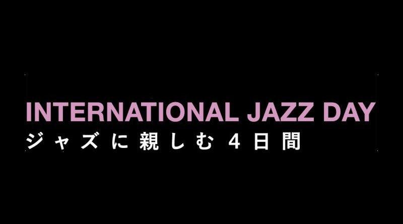 International Jazz Day 2018 Tokio Japan Jazzespresso Jazz Magazine