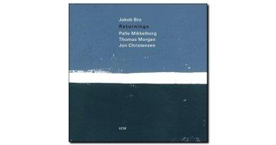 Jacob Bro - Returnings - ECM, 2018 - Jazzespresso zh