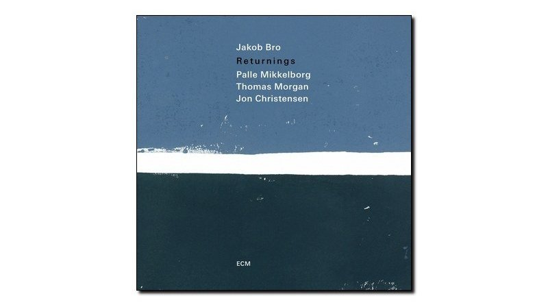 Jacob Bro - Returnings - ECM, 2018 - Jazzespresso en
