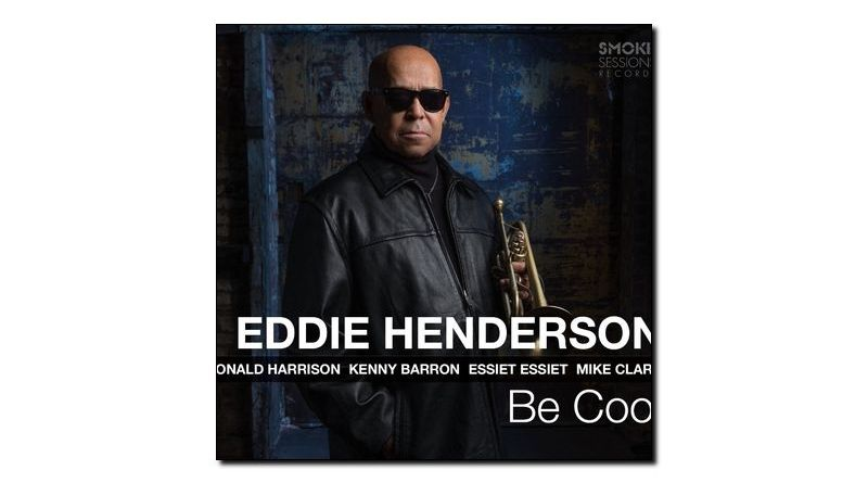 Eddie Henderson Cool Smoke Sessions 2018 Jazzespresso Revista