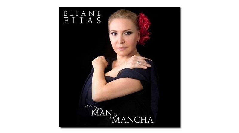 Eliane Elias Music From Man La Mancha Concord 2018 Jazzespresso Rev