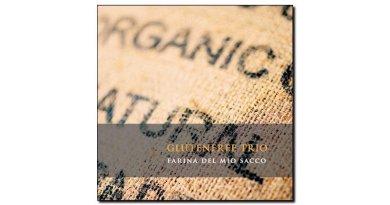 Glutenfree trio - Farina del Mio Sacco - Dodicilune, 2018 - Jazzespresso cn