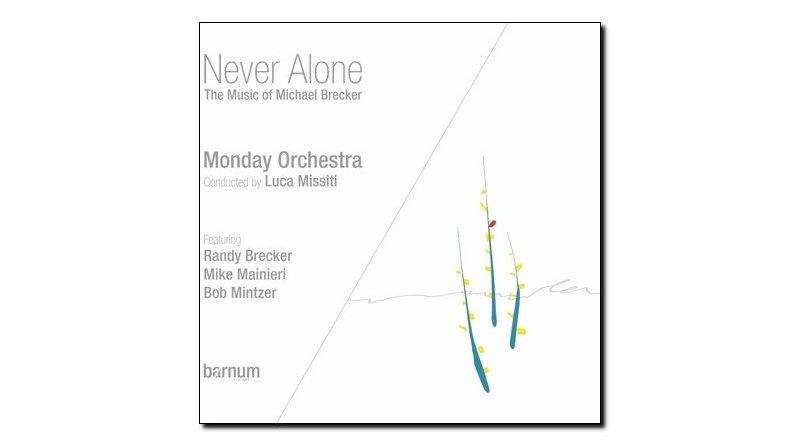 Monday Orchestra - Never Alone (Brecker) - Barnum - Jazzespresso es
