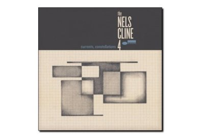 Nels Cline 4 <br> Current Constellations <br> Blue Note, 2018