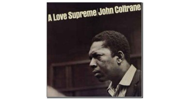 John Coltrane Love Supreme Impulse! 1965 Jazzespresso Jazz Mag