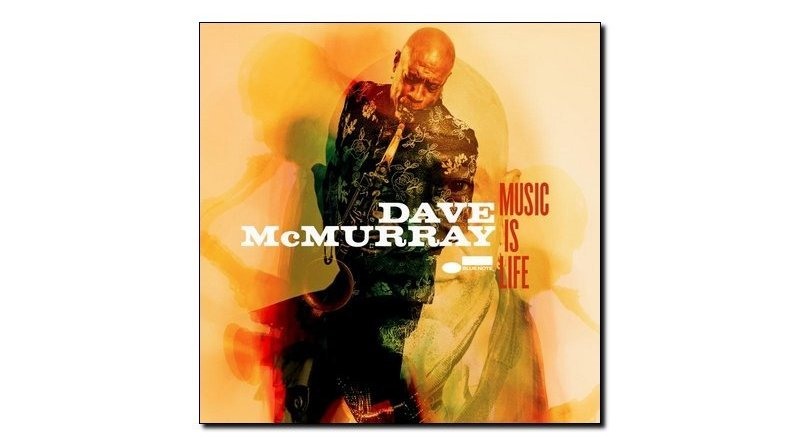 Dave McMurray Music Is Life Blue Note 2018 Jazzespresso 爵士雜誌