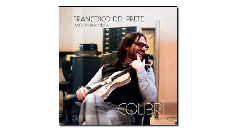 Del Prete Jazz Ensamble Colibrì Workin Label 2018JEspresso 爵士雜誌