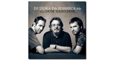 Duduka DaFonseca Plays Dom Salvador Sunnyside Jazzespresso Rev