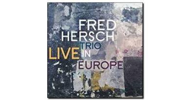 Fred Hersch Trio Live in Europe Palmetto 2018 Jazzespresso 爵士杂志