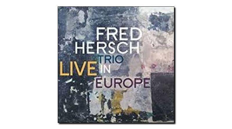 Fred Hersch Trio Live in Europe Palmetto 2018 Jazzespresso Magazine