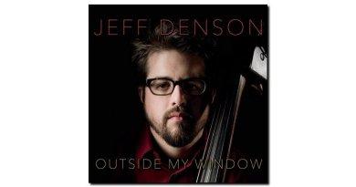 Jeff Denson Outside my Window Ridgeway 2018 Jazzespresso Magazine