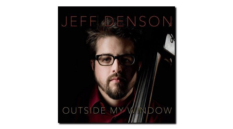 Jeff Denson Outside my Window Ridgeway 2018 Jazzespresso Magazine