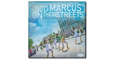 Todd Marcus These Streets Baltimore Story Stricker Street JExp爵士杂志