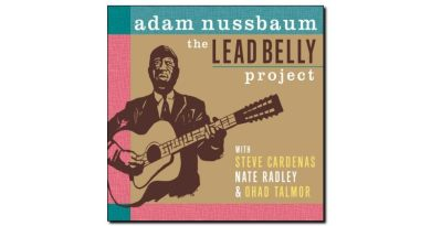 Adam Nussbaum Lead Belly Project Sunnyside 2018 Jazzespresso Revista Jazz