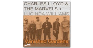 Charles Lloyd Marvels Vanished Gardens Blue Note 2018 Jazzespresso 爵士雜誌
