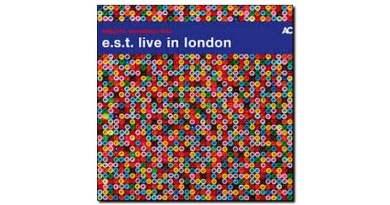 E.S.T Live in London ACT 2018 Jazzespresso Revista Jazz