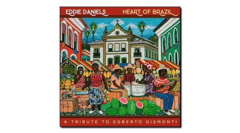 Eddie Daniels Heart Brazil Resonance 2018 Jazzespresso Jazz Magazine