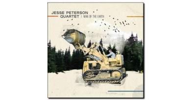 Jesse Peterson Man Of The Earth Ears & Eyes 2018 Jazzespresso Jazz Magazine