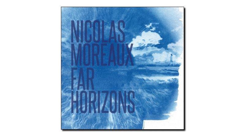Nicolas Moreaux Far Horizons Jazz & People 2018 Jazzespresso 爵士杂志