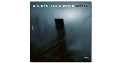 Nik Bartsch's Ronin Awase ECM 2018 Jazzespresso 爵士雜誌