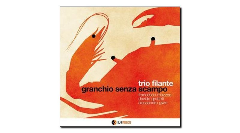 Trio Filante Granchio Senza Scampo Alfa Music 2018 Jazzespresso Jazz Magazine