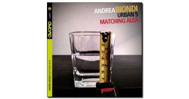 Andrea Biondi Urban 5 Matching Alea Auand Jazzespresso爵士杂志