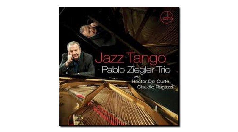 Pablo Ziegler Jazz Tango Zoho 2018 Jazzespresso 爵士雜誌