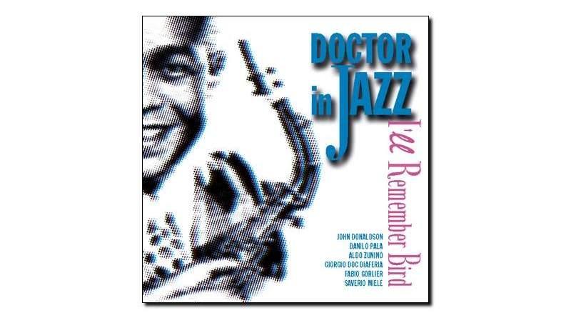 Doctor In Jazz I'll Remember Bird Splasc(h)2018 Jazzespresso Revista