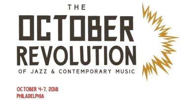 2018年10月4日至7日 <br/> 爵士乐与当代音乐十月革命音乐节 (The October Revolution of Jazz & Contemporary Music)