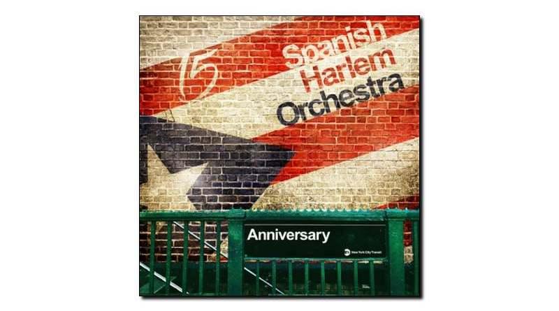 Spanish Harlem Orchestra Anniversary 2018 Jazzespresso Magazine