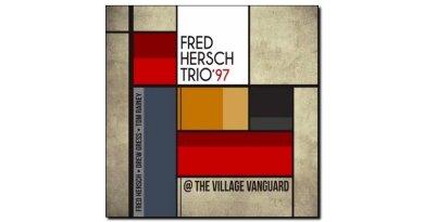 Fred Hersch Trio 97 Village Vanguard Palmetto Jazzespresso 爵士杂志
