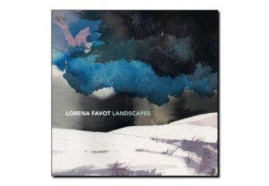 Lorena Favot <br> Landscapes <br> Artesuono, 2018