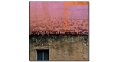 Nicole Mitchell Maroon Cloud Fully Altered Media Jazzespresso 爵士杂志