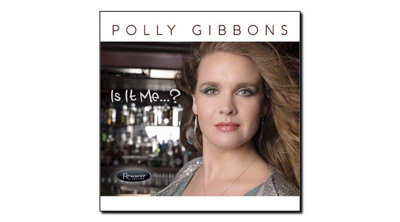Polly Gibbons Is It Me Resonance 2018 Jazzespresso Revista