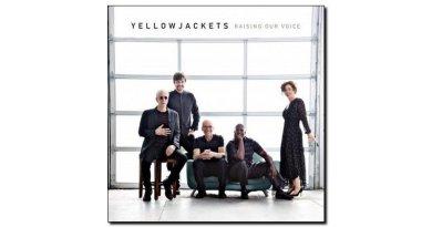 Yellowjackets Raising Our Voice Mack Avenue Jazzespresso Revista