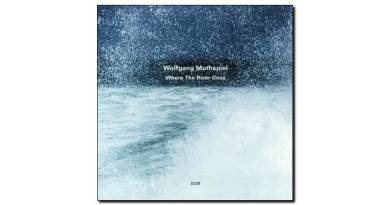 Wolfgang Muthspiel Where The River Goes ECM Jazzespresso 爵士雜誌