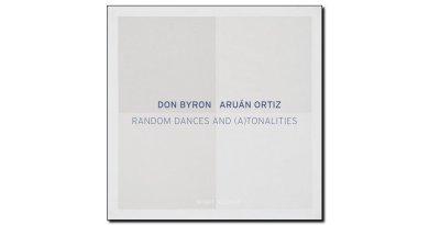 Ortiz Byron Random Dances and ATonalities Intakt JEspresso Magazine