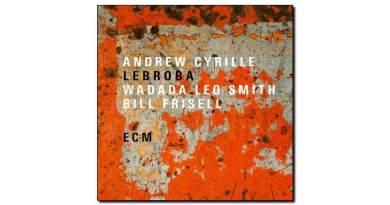 Andrew Cyrille Lebroba ECM 2018 Jazzespresso 爵士杂志
