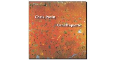 Chris Pasin Ornetiquette Planet Arts 2018 Jazzespresso Magazine