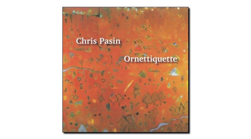 Chris Pasin Ornetiquette Planet Arts 2018 Jazzespresso Magazine
