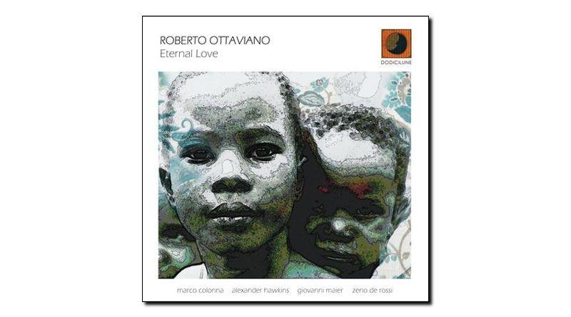 Roberto Ottaviano Eternal Love Dodicilune 2018 Jazzespresso Revista