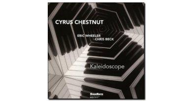 Cyrus Chestnut Kaleidoscope HighNote 2018 Jazzespresso 爵士雜誌