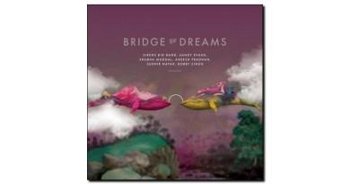 Evans Sirens Big Band Mudgal Bridge of Dreams Jazzespresso Magazine