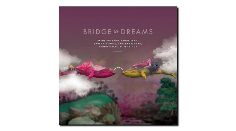Evans Sirens Big Band Mudgal Bridge of Dreams Jazzespresso 爵士杂志