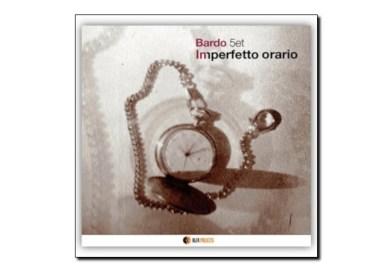 Bardo 5et <br> Imperfetto Orario <br> AlfaMusic, 2019