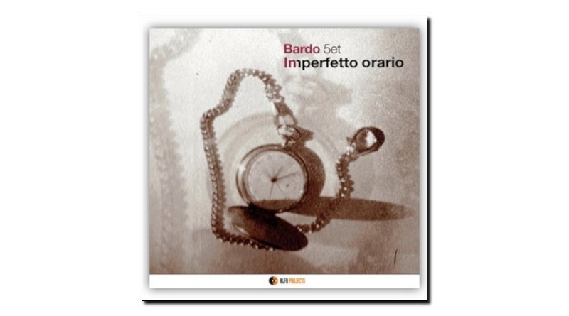 Bardo 5et Imperfetto Orario AlfaMusic 2019 Jazzespresso 爵士杂志